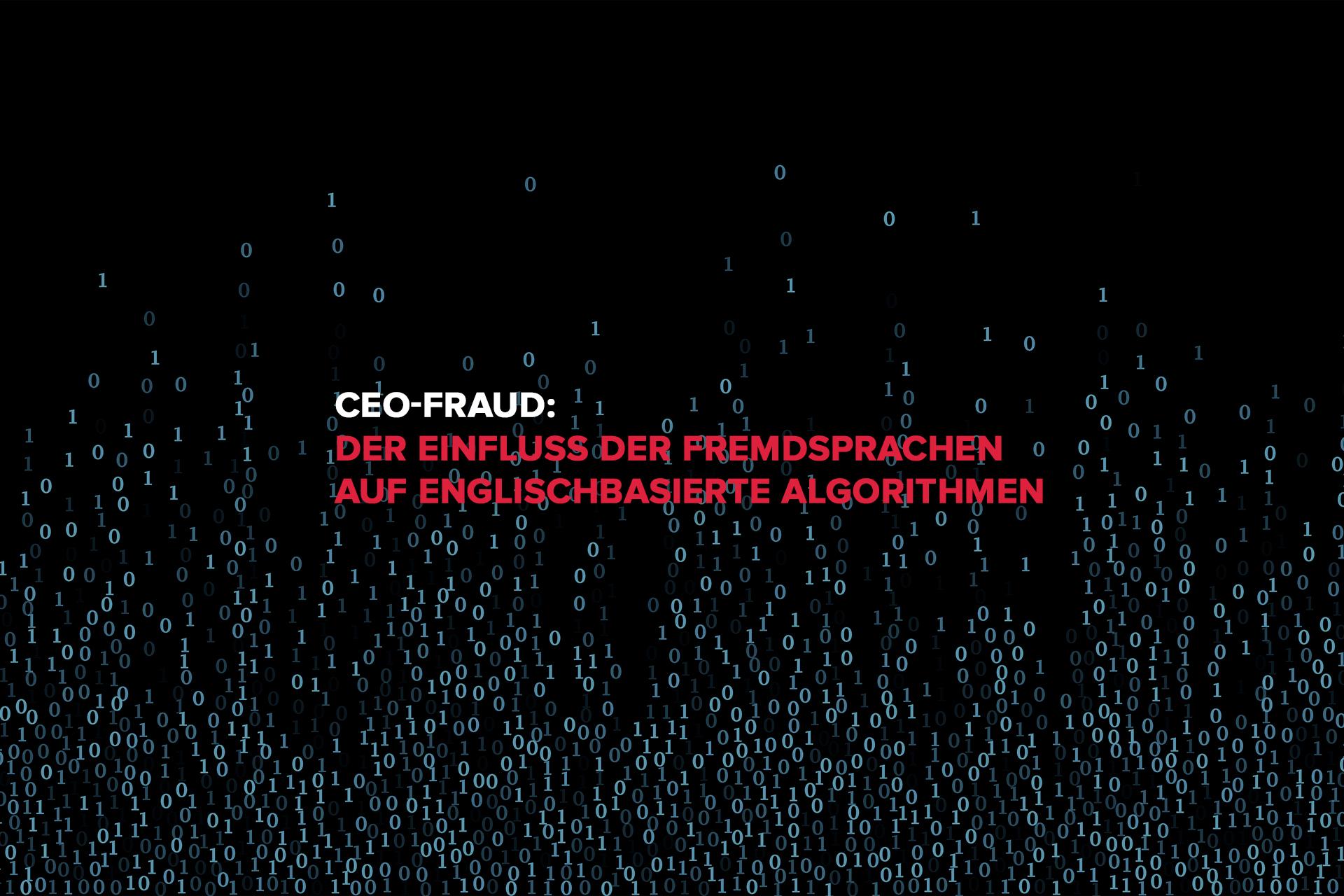 CEO-Fraud: Der Einfluss der Fremdsprachen auf englischbasierte Algorithmen