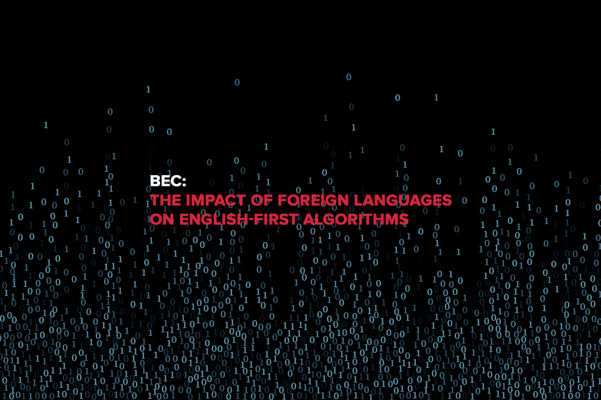 BEC: The Impact of Foreign Languages on English-First Algorithms