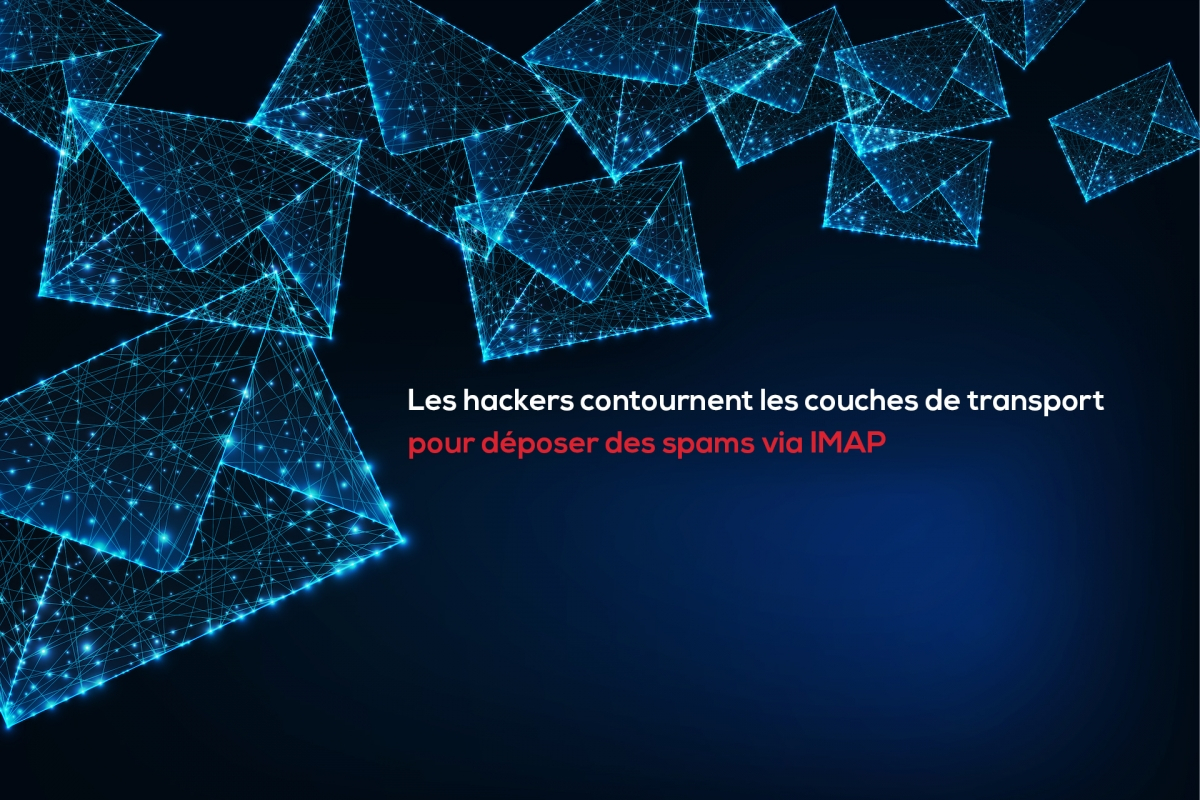 Les hackers contournent les couches de transport pour déposer des spams via IMAP