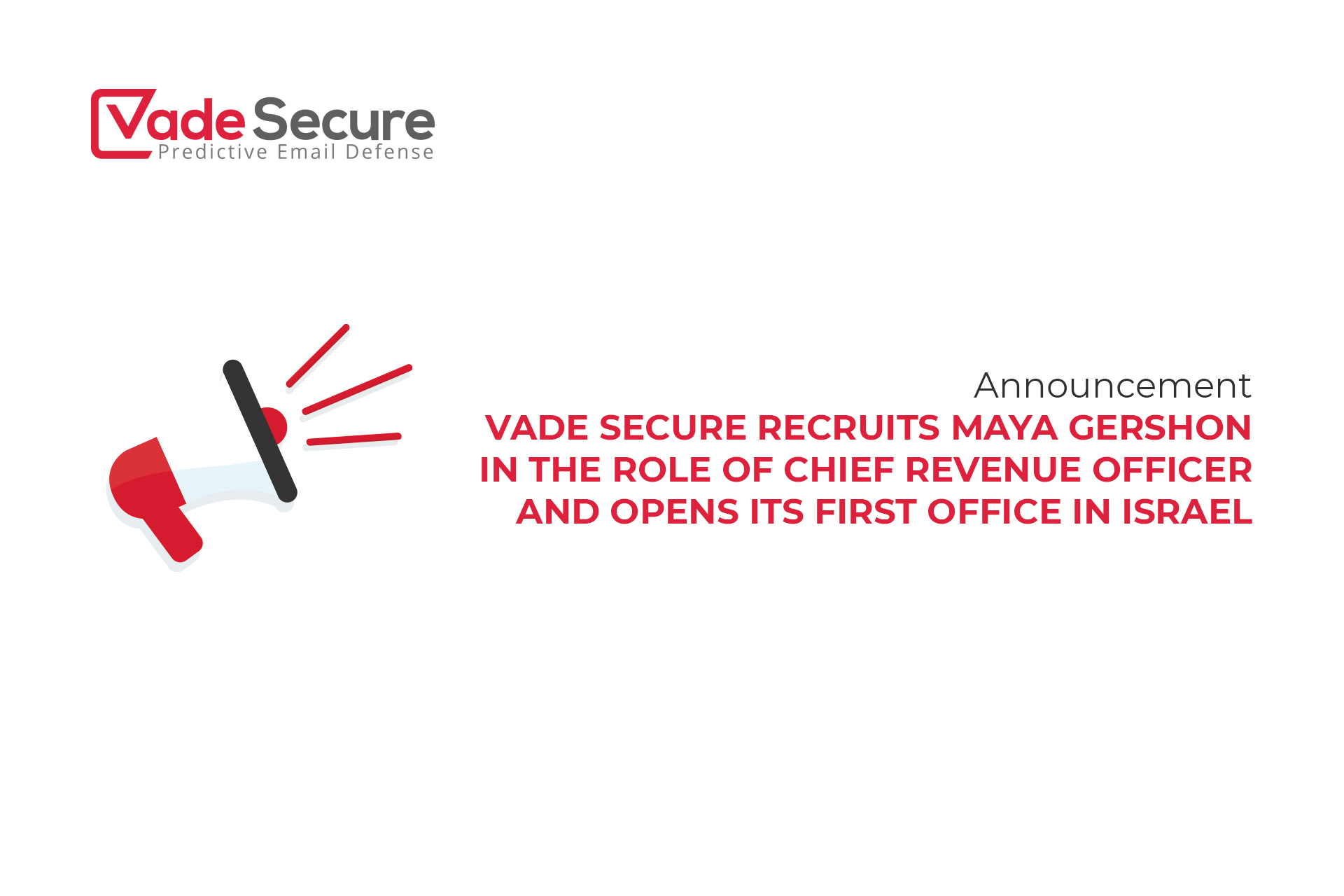 Vade Secure recruits Maya Gershon in the role of Chief Revenue Officer and opens its first office in Israel